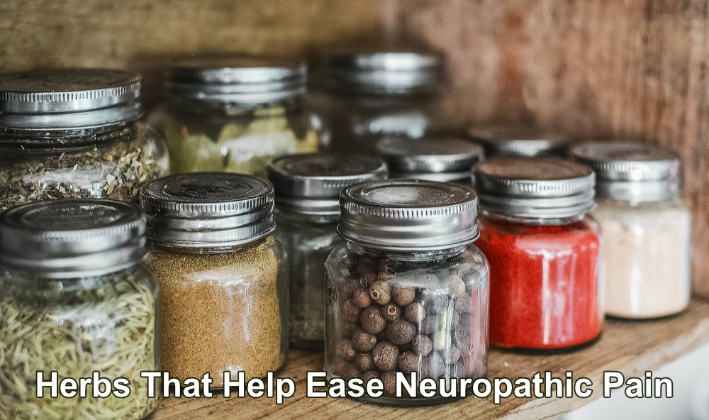 Herbs That Help Ease Neuropathic Pain